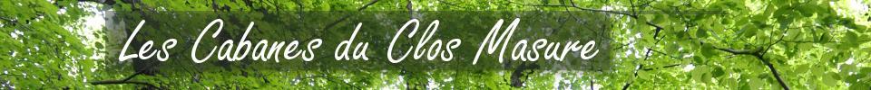 Les cabanes du Clos Masure